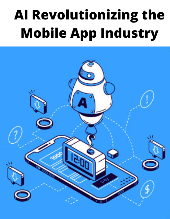 AI Revolutionizing the Mobile App Industry