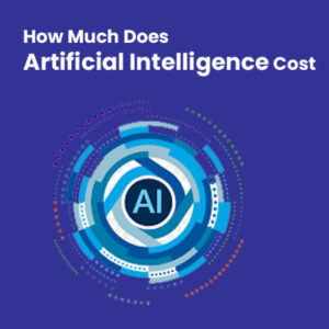 How Much Does-Artificial Intelligence Cost