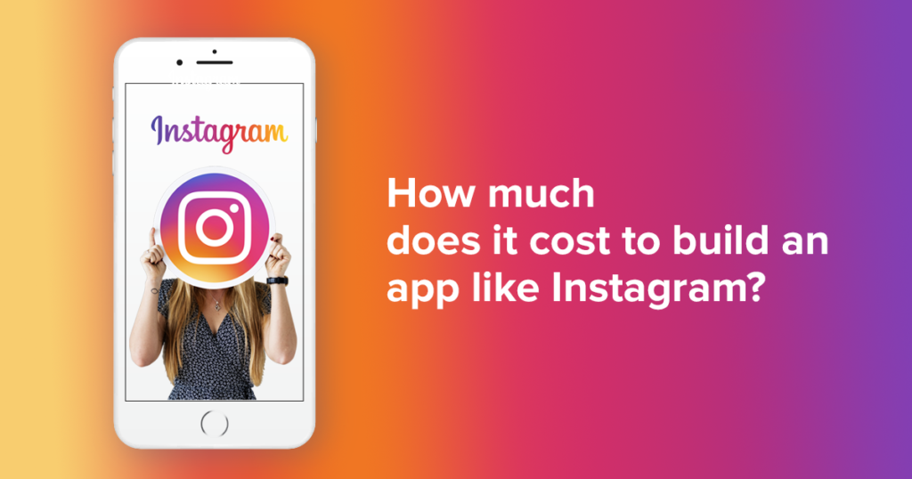 How_much_does_it_cost_to_develop_an_app_like_Instagram