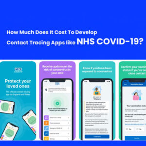 Cost To Develop an App like NHS COVID-19